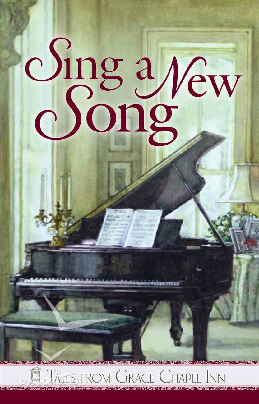 Sing a New Song (Tales From Grace Chapel Inn Series) eBook
