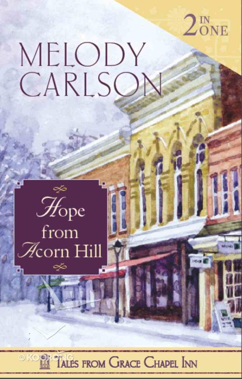 Hope From Acorn Hill (2 in 1) (Tales From Grace Chapel Inn Series) eBook