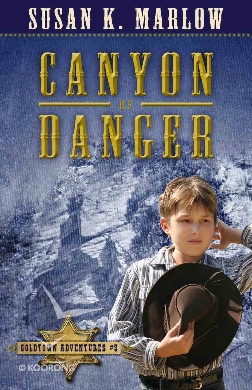 Canyon of Danger (#01 in Coldtown Adventures Series) eBook