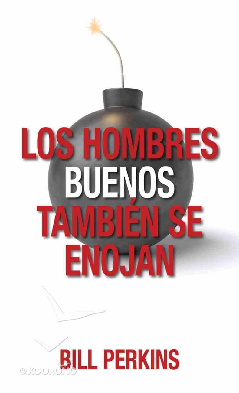 Hombres Buenos Tambin Se Enojan eBook