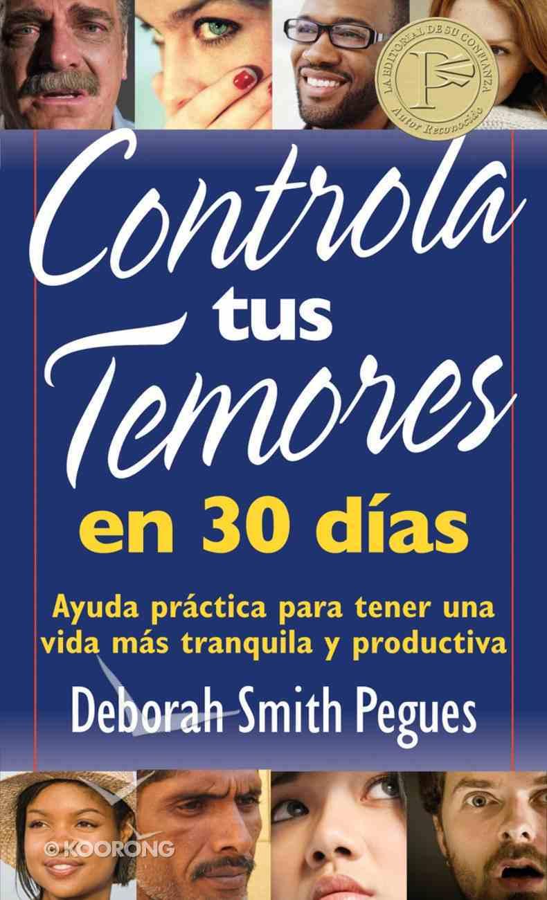Controla Tus Temores En 30 Das eBook