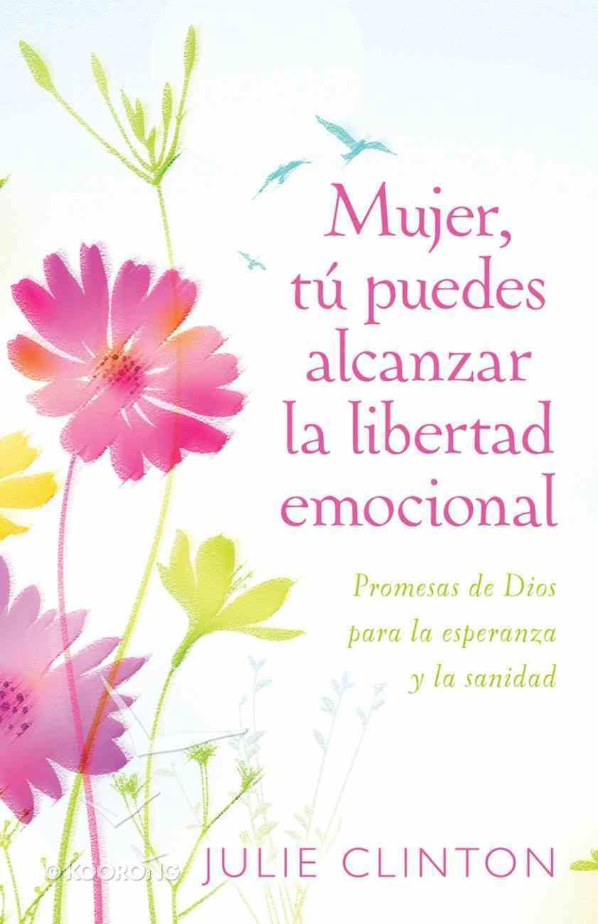 Mujer, T Puedes Alcanzar La Libertad Emocional eBook
