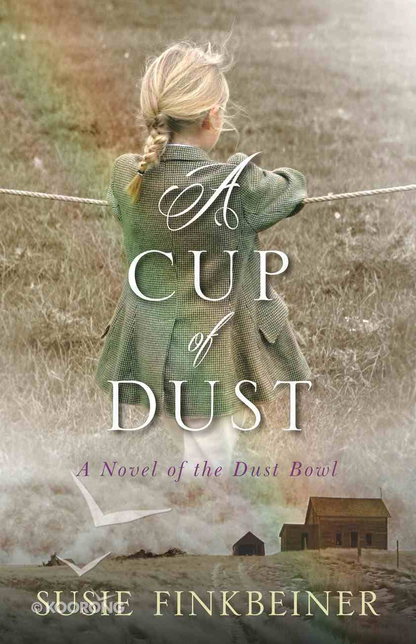 Cup of Dust, a - a Novel of the Dust Bowl (Pearl Spence Novels Series) eBook