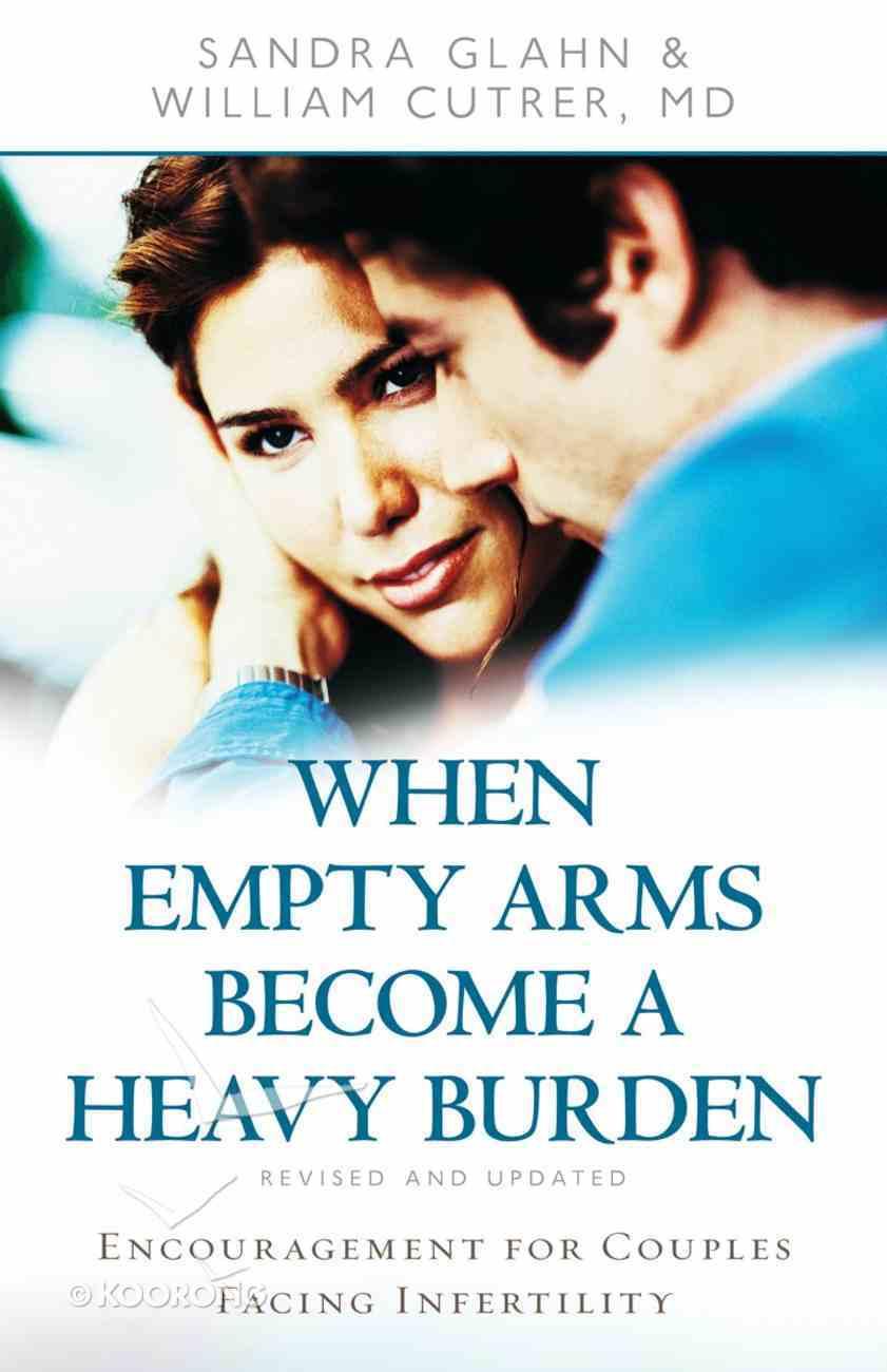 When Empty Arms Become a Heavy Burden eBook