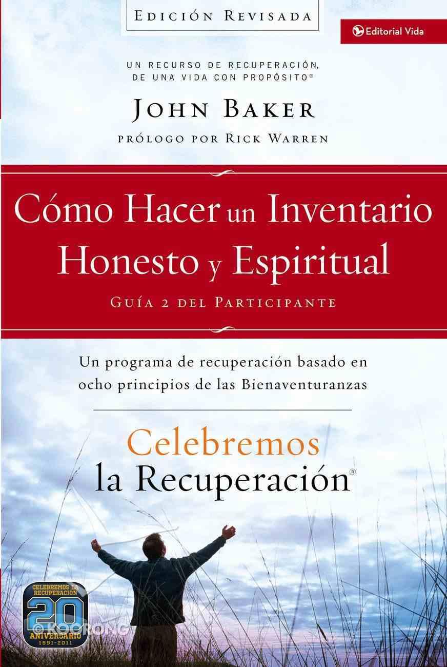 Celebremos La Recuperacin Gua 2: Cmo Hacer Un Inventario Honesto Y Espiritual (Celebrate Recovery Series) eBook