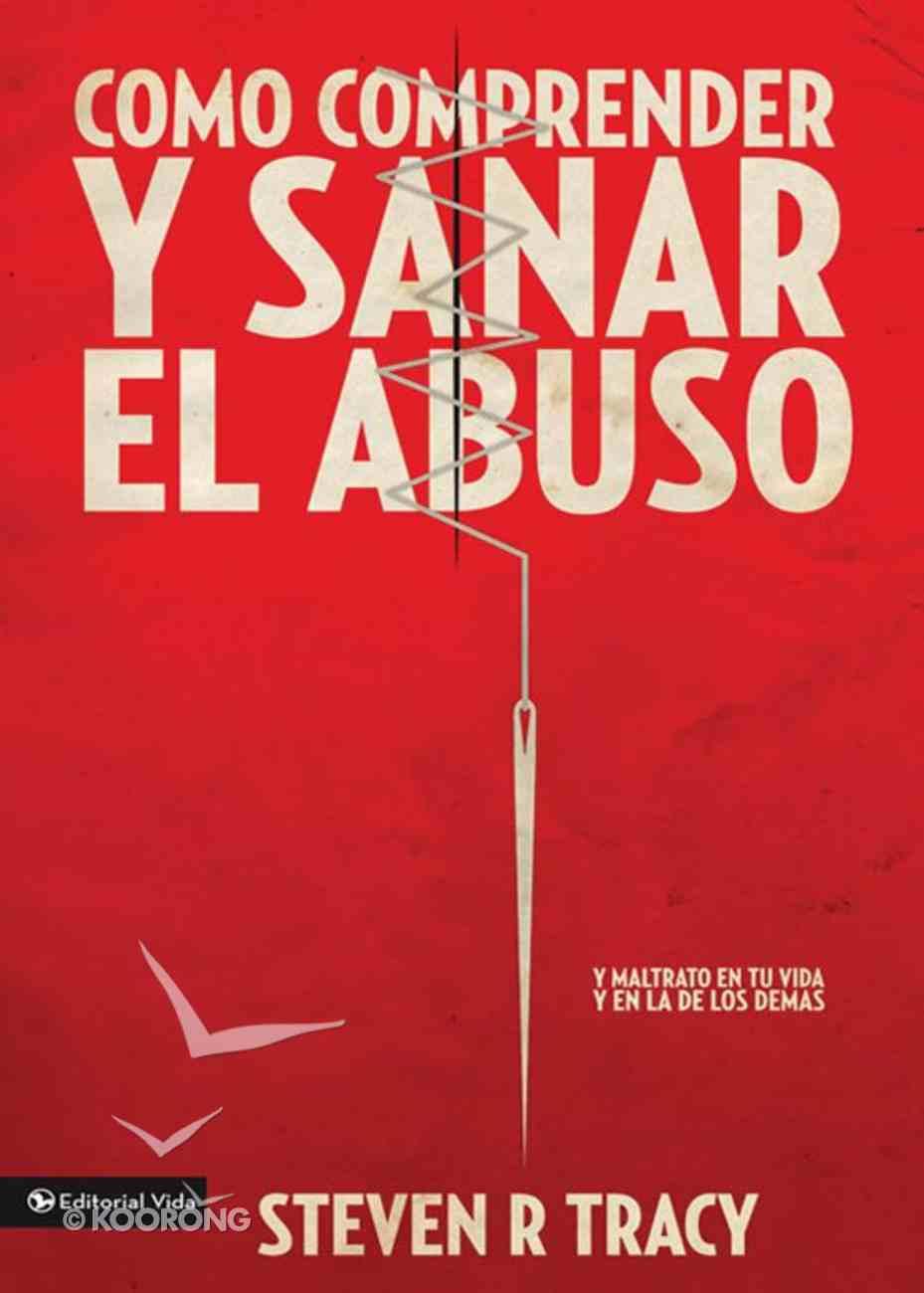 Comprende Y Sana El Abuso En Tu Vida (Spa) (Mending The Soul) eBook