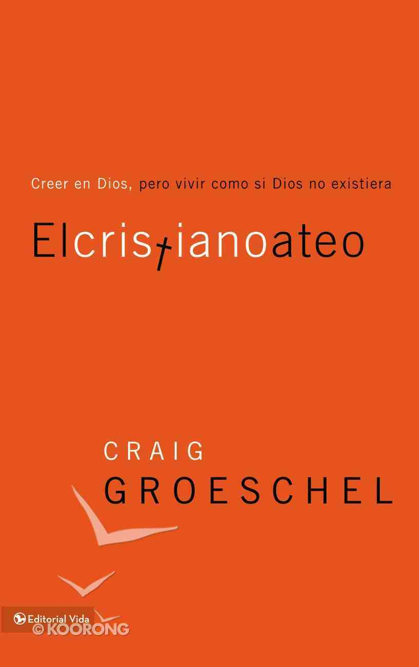El Cristiano Ateo (Spa) (Christian Atheist, The) eBook