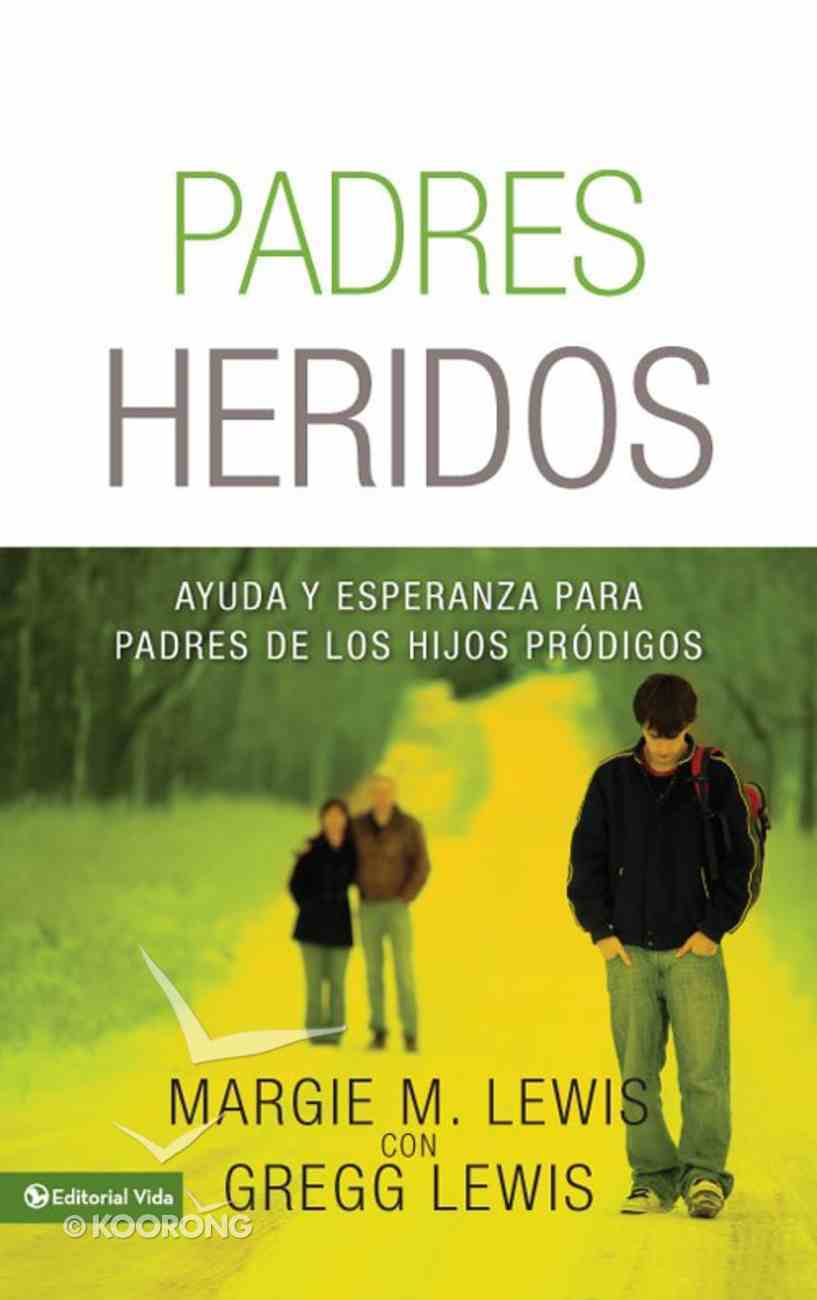 Padre Herido (Spanish) (Spa) (Hurting Parent, The) eBook