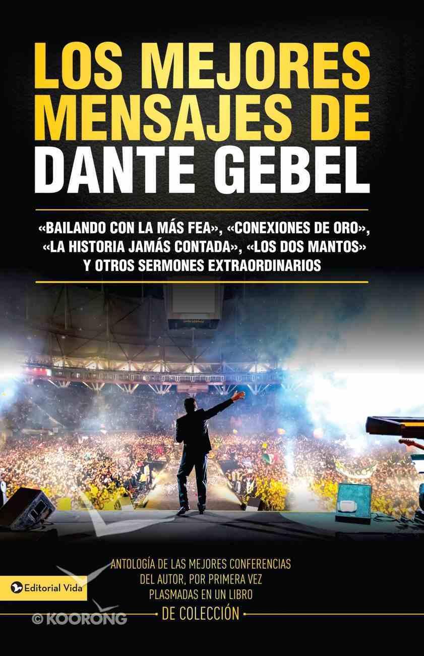 Los Mejores Mensajes De Dante Gebel (Spa) (Best Messages Of Dante Gebel) eBook