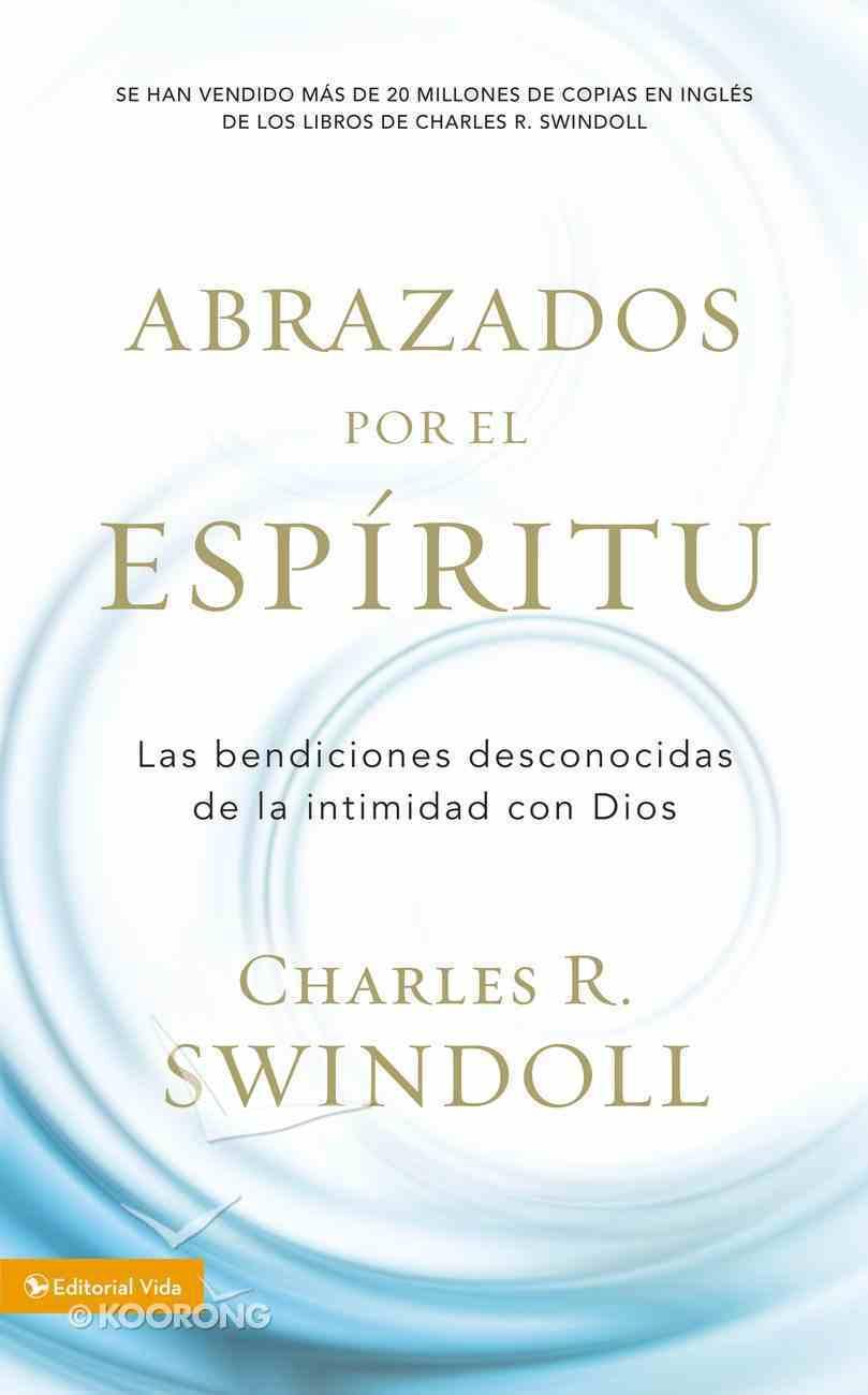 Acogidos Por El Espiritu (Spa) (Embraced By The Spirit) eBook