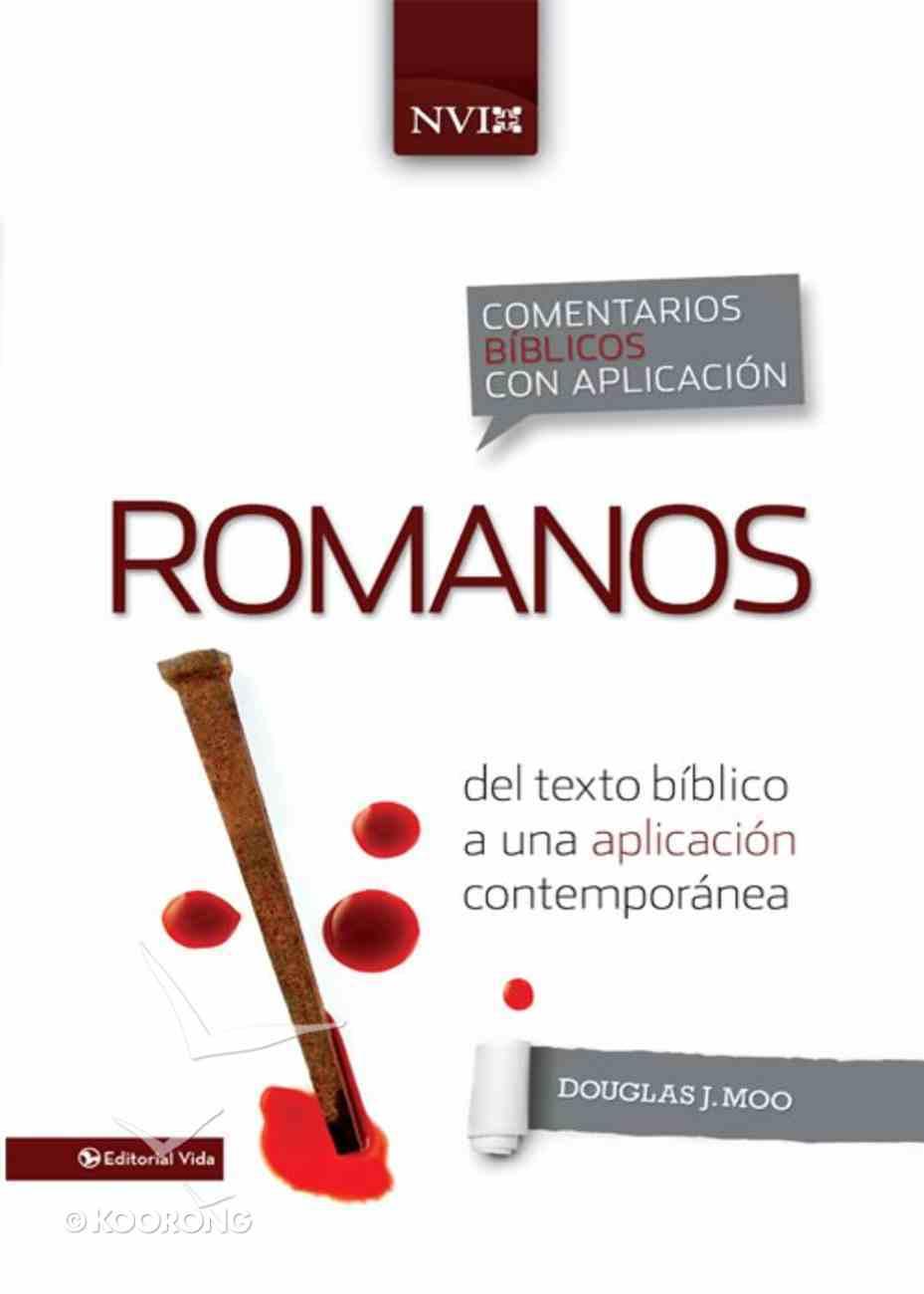 Comentarios Biblicos Con Aplicacion Nvi: Romanos (Spa) (Romans) (Niv Application Commentary Series) eBook