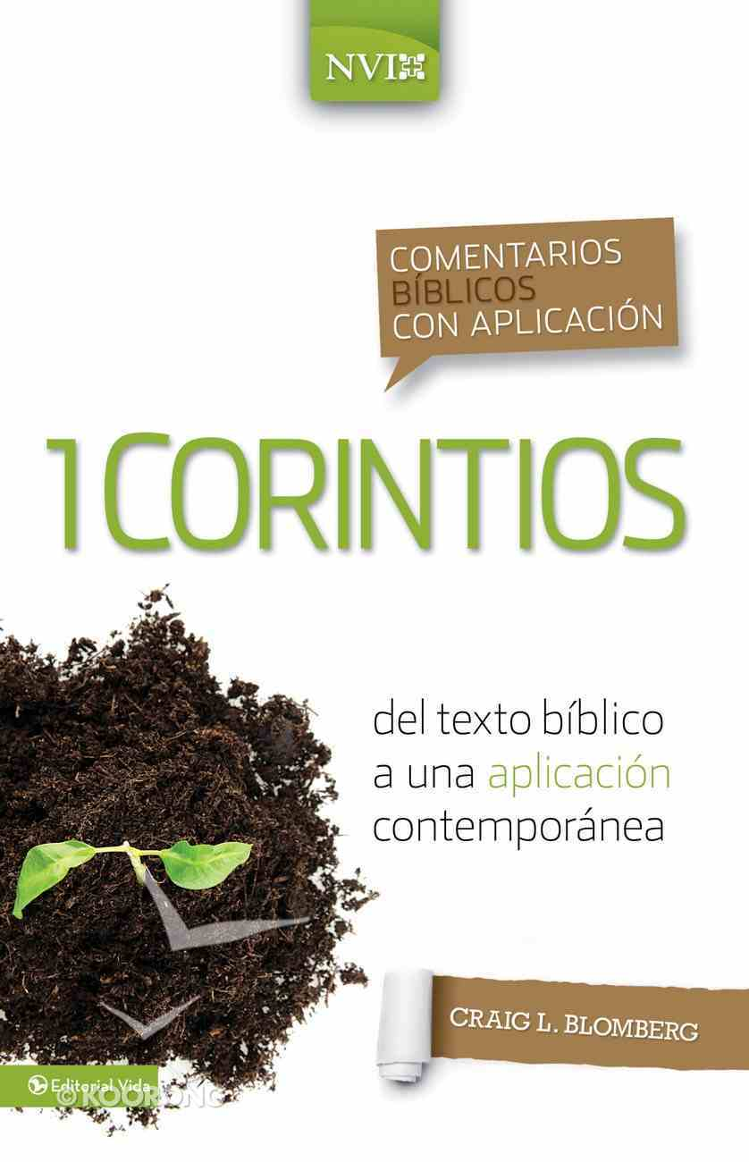 Comentarios Biblicos Con Aplicacion Nvi 1 Corintios (Spanish Edition) (Spa) (From Biblical Text . . . To Contemporary Life) eBook