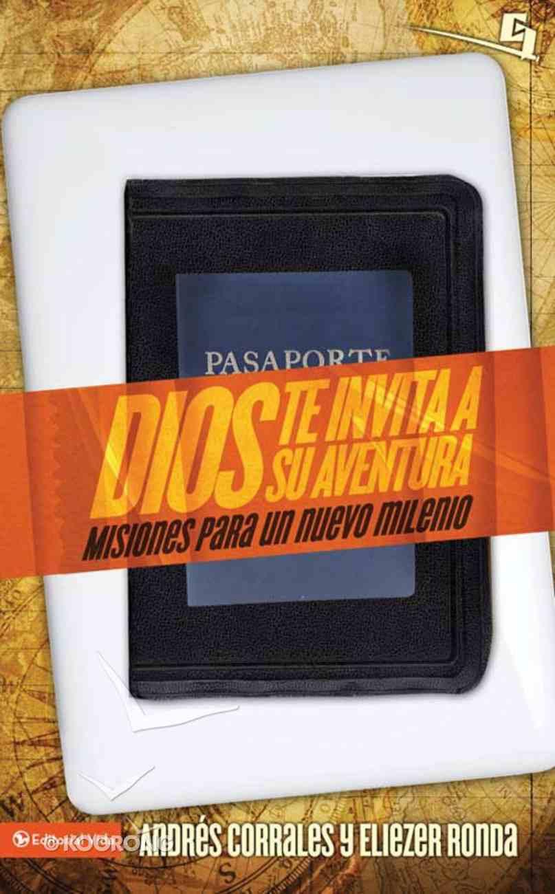 Dios Te Invita a Su Aventura (Spa) (God's Invitation To Adventure) eBook