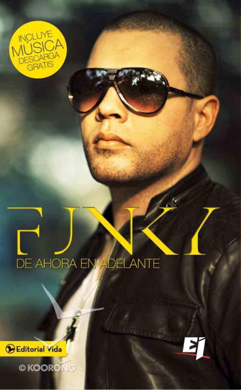 De Ahora En Adelante (Spa) (Funky's Story) eBook