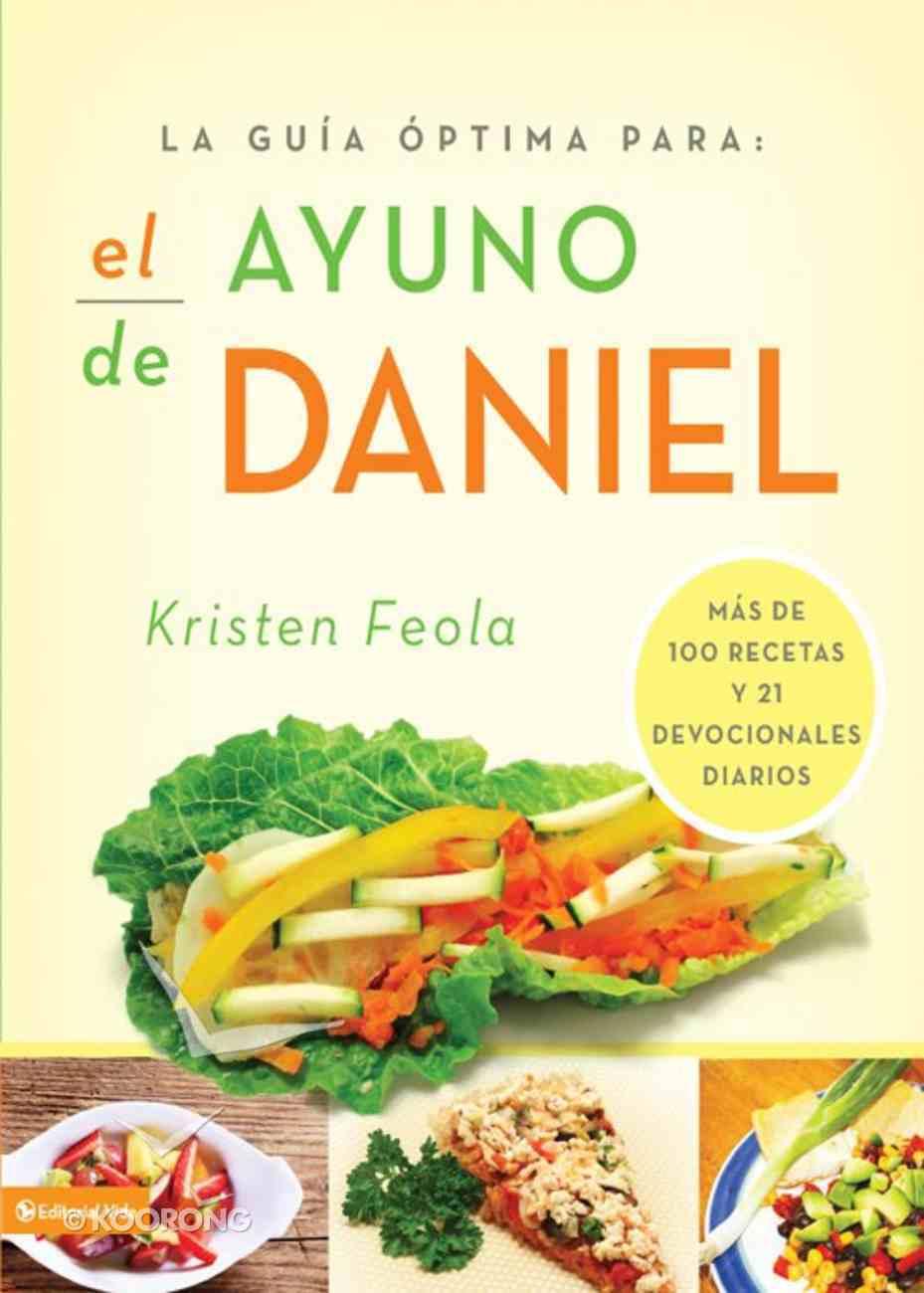 Ayuno De Daniel (Spa) (Ultimate Guide To The Daniel Fast) eBook