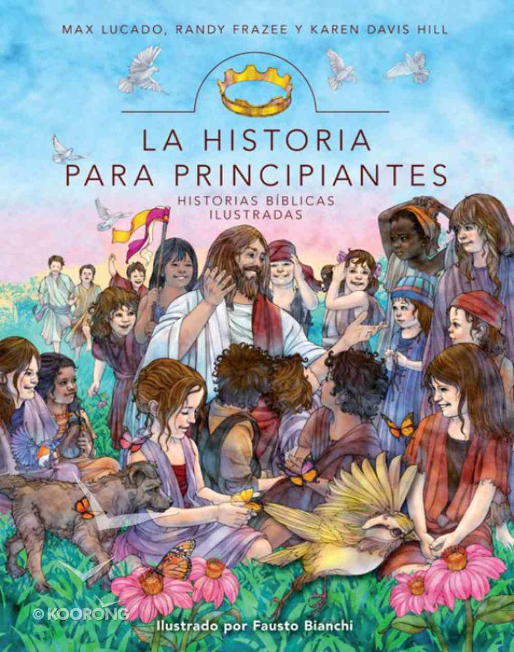 Historia Para Principiante (Spanish) (Spa) (Story For Children, Storybook Bible) (The Story Series) eBook