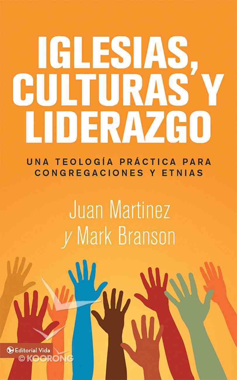 Iglesias, Culturas Y Liderazgo (Spanish) (Spa) (Church, Culture, And Leadership) eBook