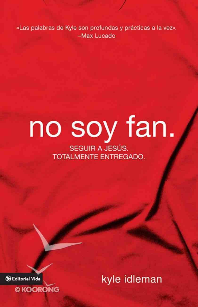 No Soy Fan (Spanish) (Spa) (I Am Not A Fan) eBook