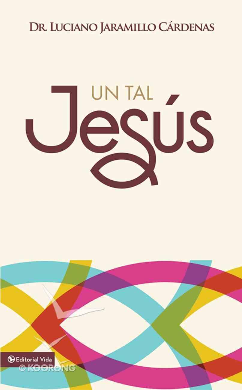 Un Tal Jesus (Spa) (Spanish) eBook