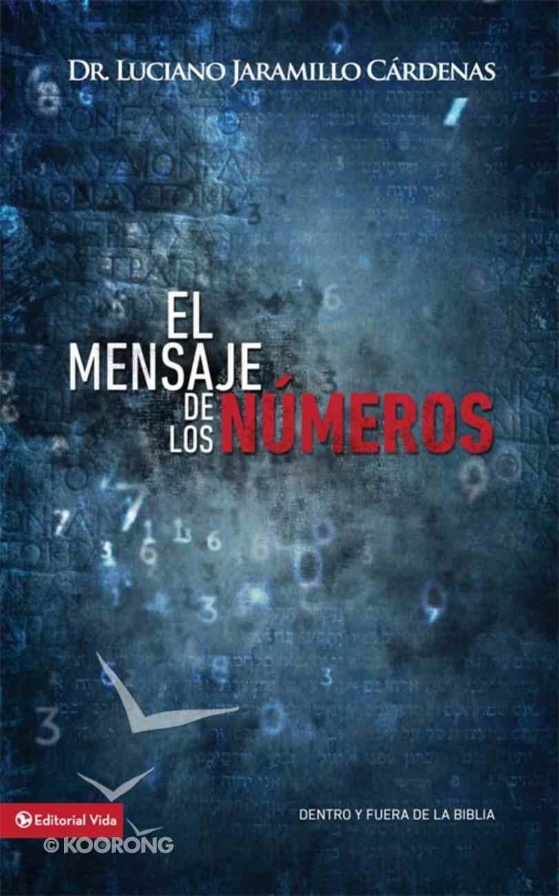 Mensaje De Los Nmeros, El (Spanish) (Spa) (Message Of Numbers) eBook