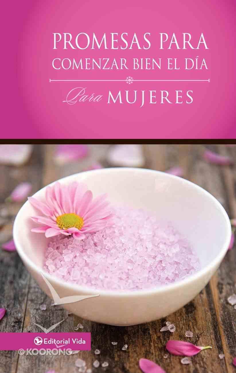 Promesas Para Comenzar Bien El Da Para Mujeres (Daybreak Books Series) eBook