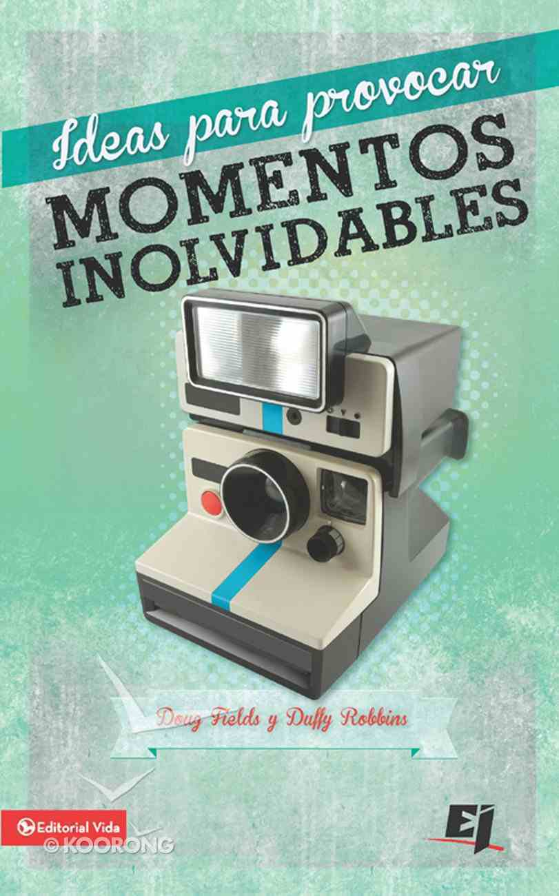 Ideas Provocativas Para Momentos Inolvidables (Spanish) (Spa) (Memory Makers) eBook