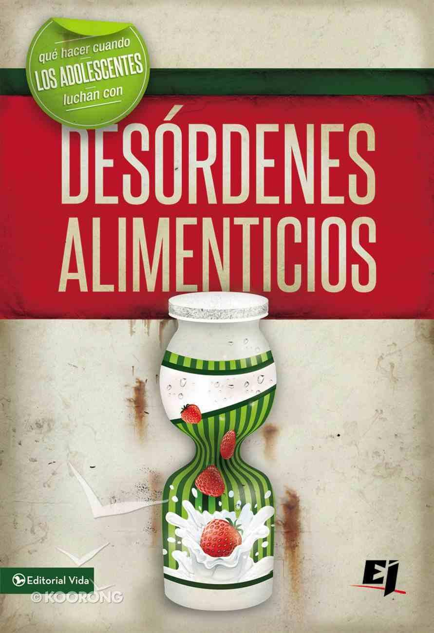 Que Hacer Cuando Los Jvenes Luchan Con Desrdenes Alimenticios (Wdidw Series) eBook