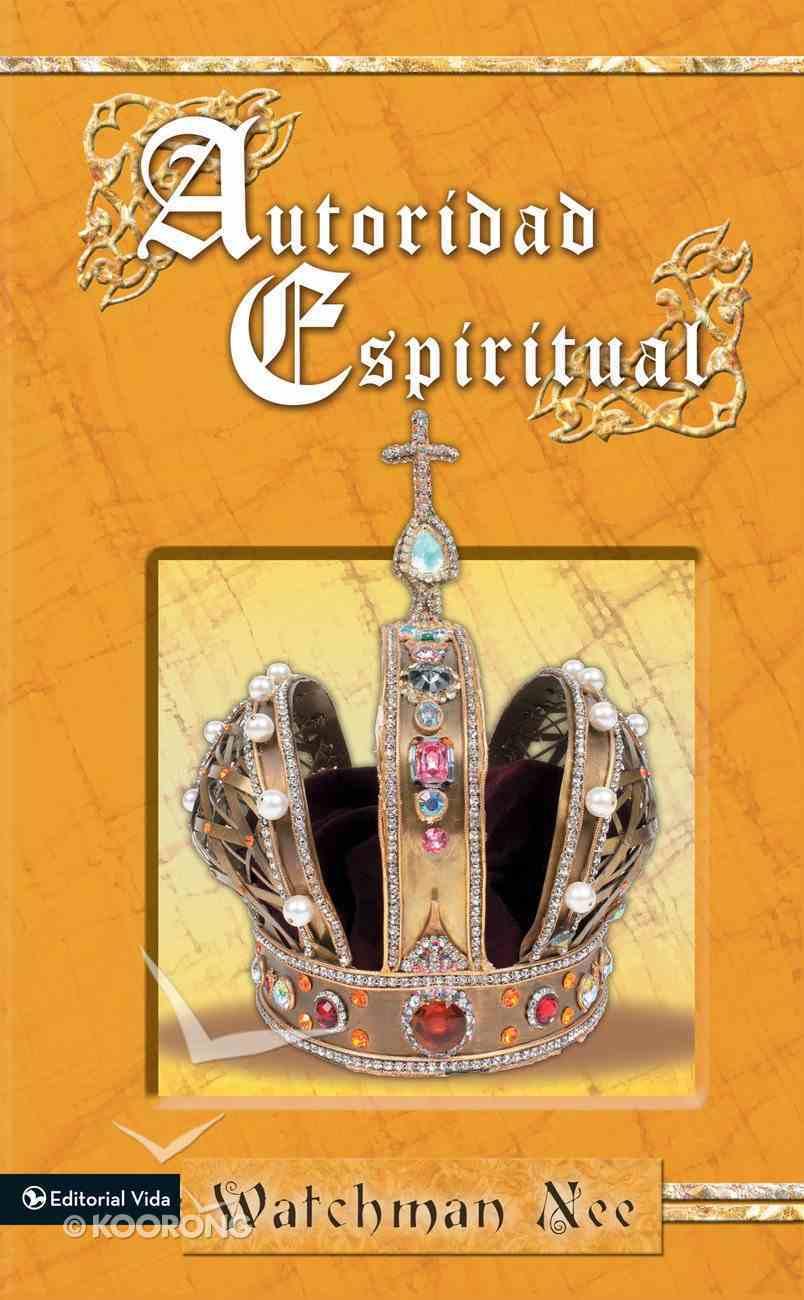 Autoridad Espiritual (Spa) (Spiritual Authority) eBook