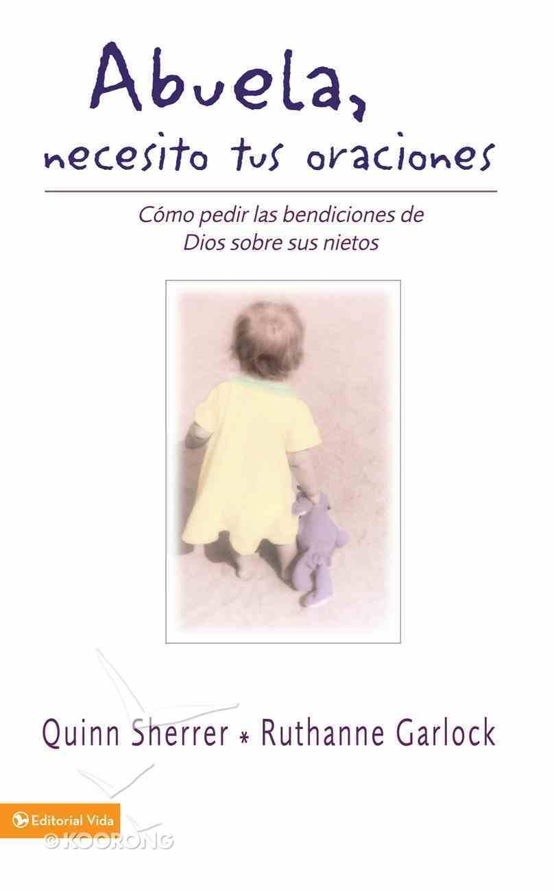 Abuela, Necesito Tus Oraciones (Spa) (Grandma I Need Your Prayers) eBook