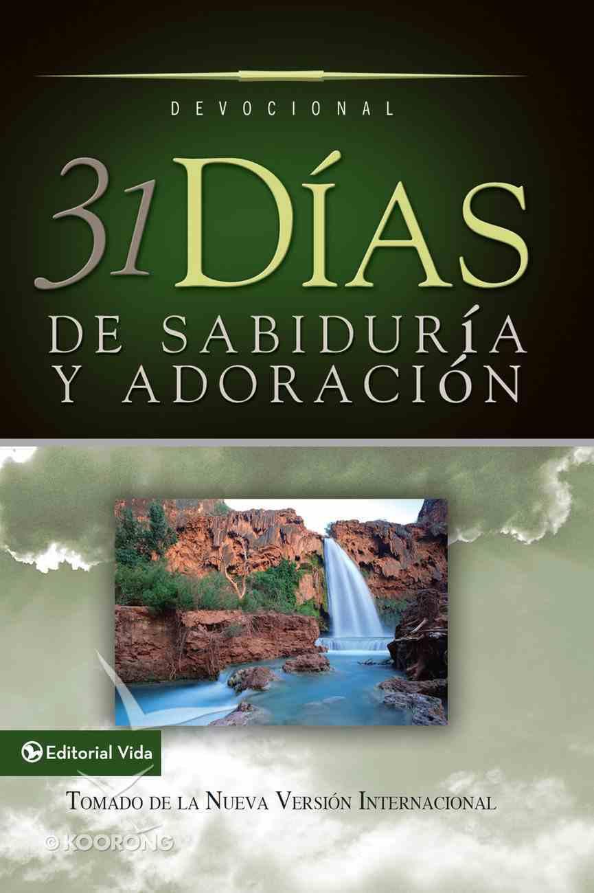 31 Das De Sabidura Y Adoracin (Spa) (31 Days Of Wisdom And Worship) eBook