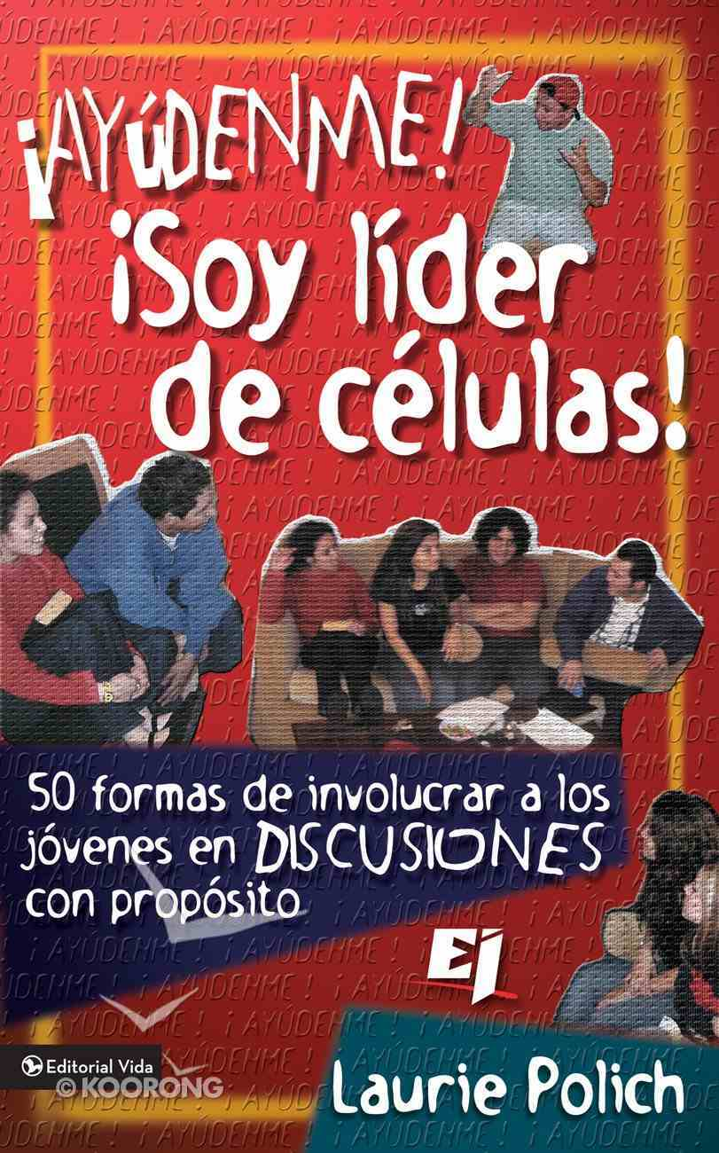 Ayudenme! Soy Lider De Celulas! (Spanish) (Spa) (Help! I'm A Small Group Leader!) eBook