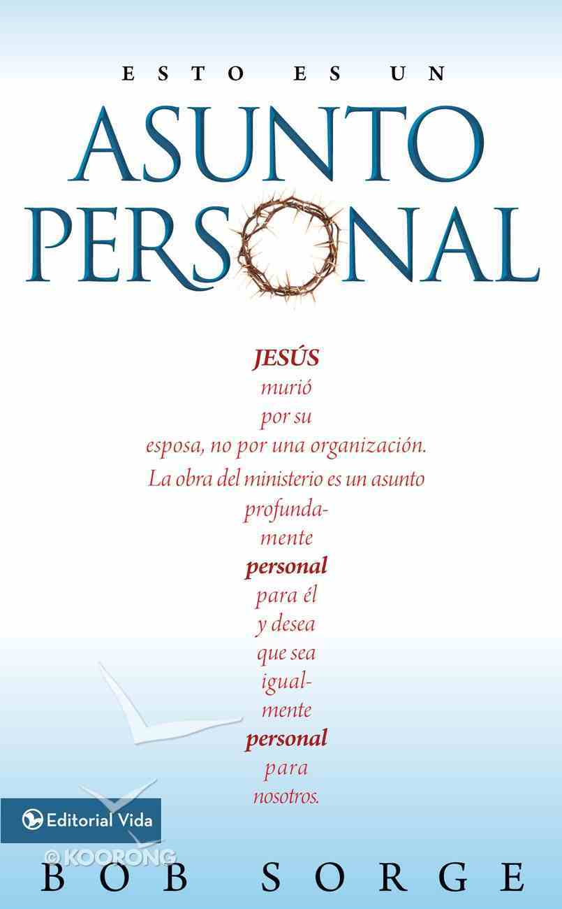 Esto Es Un Asunto Personal (Spa) (It's Not Business It's Personal) eBook