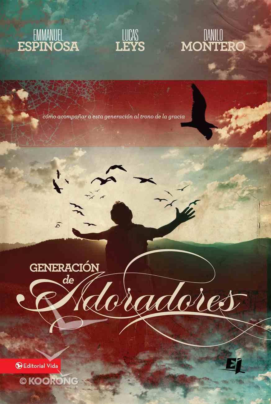 Generacion De Adoradores (Spa) (Generation Of Worshippers) eBook