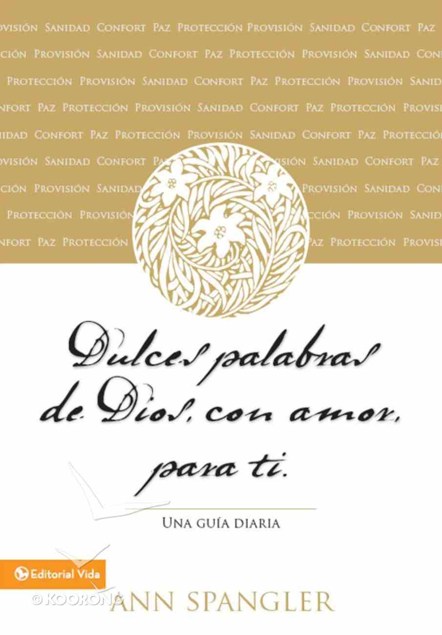 Dulces Palabras De Dios, Con Amor, Para Ti (A Daily Guide) (Spa) (Tender Words Of God) eBook
