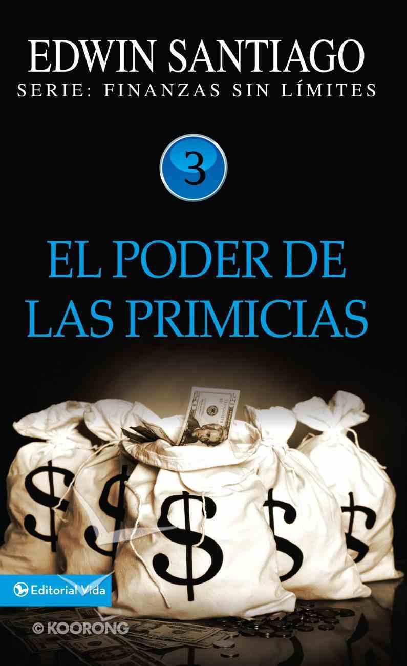 Poder De Las Primicias, El (Spa) (Power Of The First Fruits) eBook