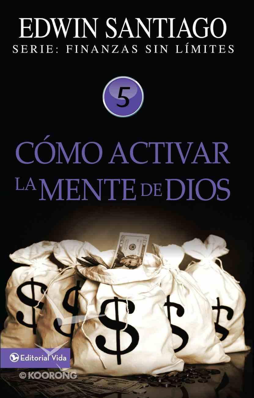 Cmo Activar La Mente De Dios (Spa) (How Do I Activate The Mind Of God) eBook