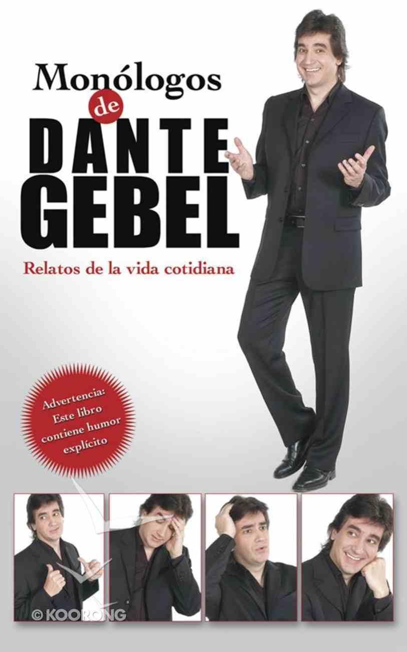 Monologos De Dante Gebel (Spanish) (Spa) (Dante Gebel's Monologues) eBook