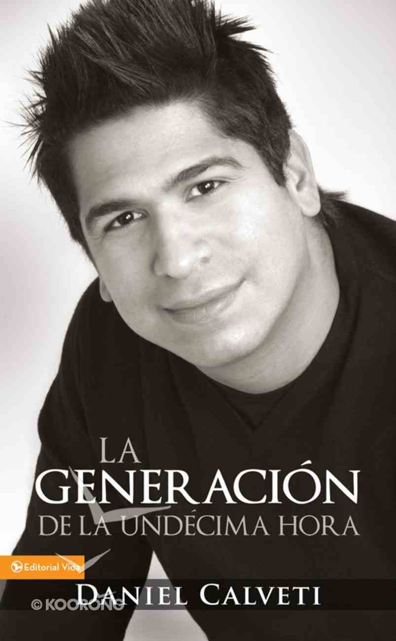 Generacion De La Undecima Hora (Spa) (Eleventh Hour Generation) eBook