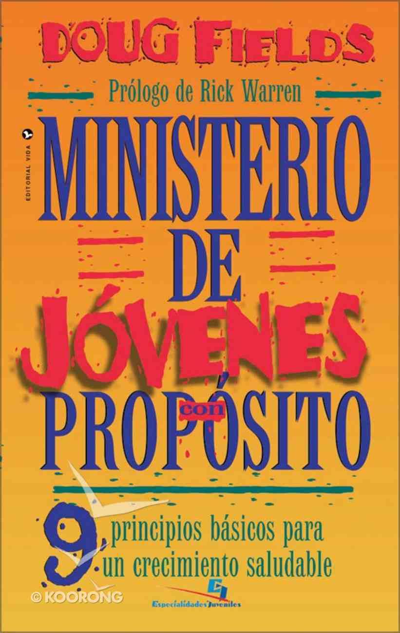 Ministerio De Jovenes Con Proposito (Spanish) (Spa) (Purpose Driven Youth Ministry) (Purpose Driven Youth Ministry Series) eBook