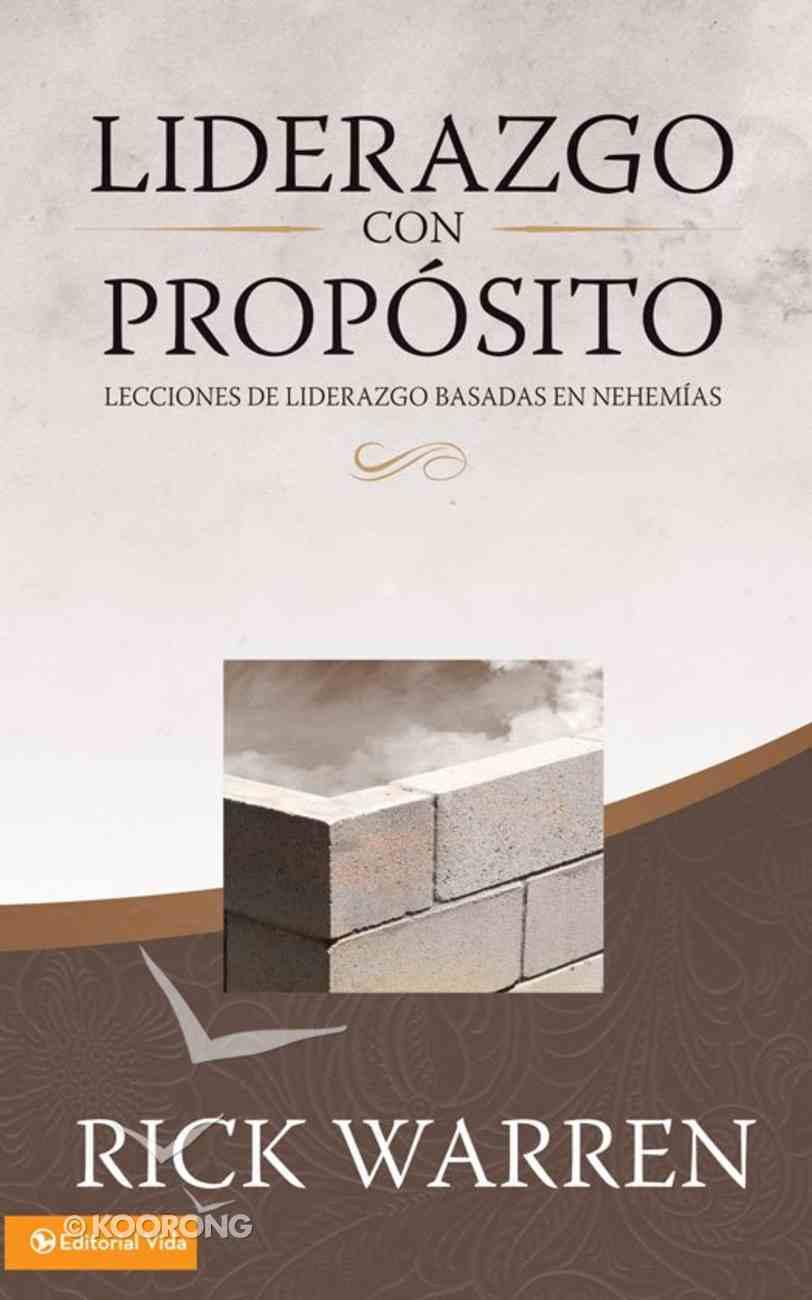 Liderazgo Con Proposito (Spanish) (Purpose Driven Leadership) (The Purpose Driven Life Series) eBook