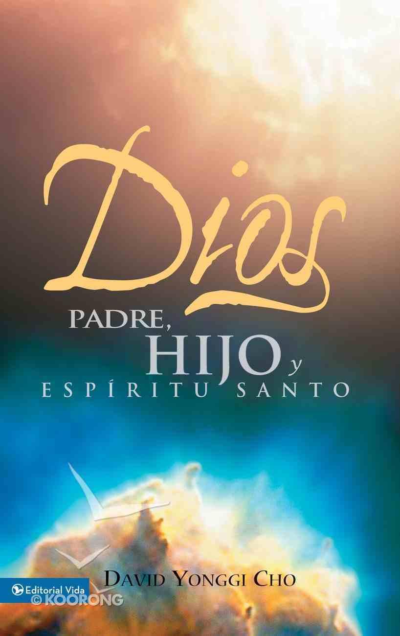 Dios: Padre, Hijo Y Esperitu Santo (Spanish) (Spa) (God, Father, Holy Spirit) eBook