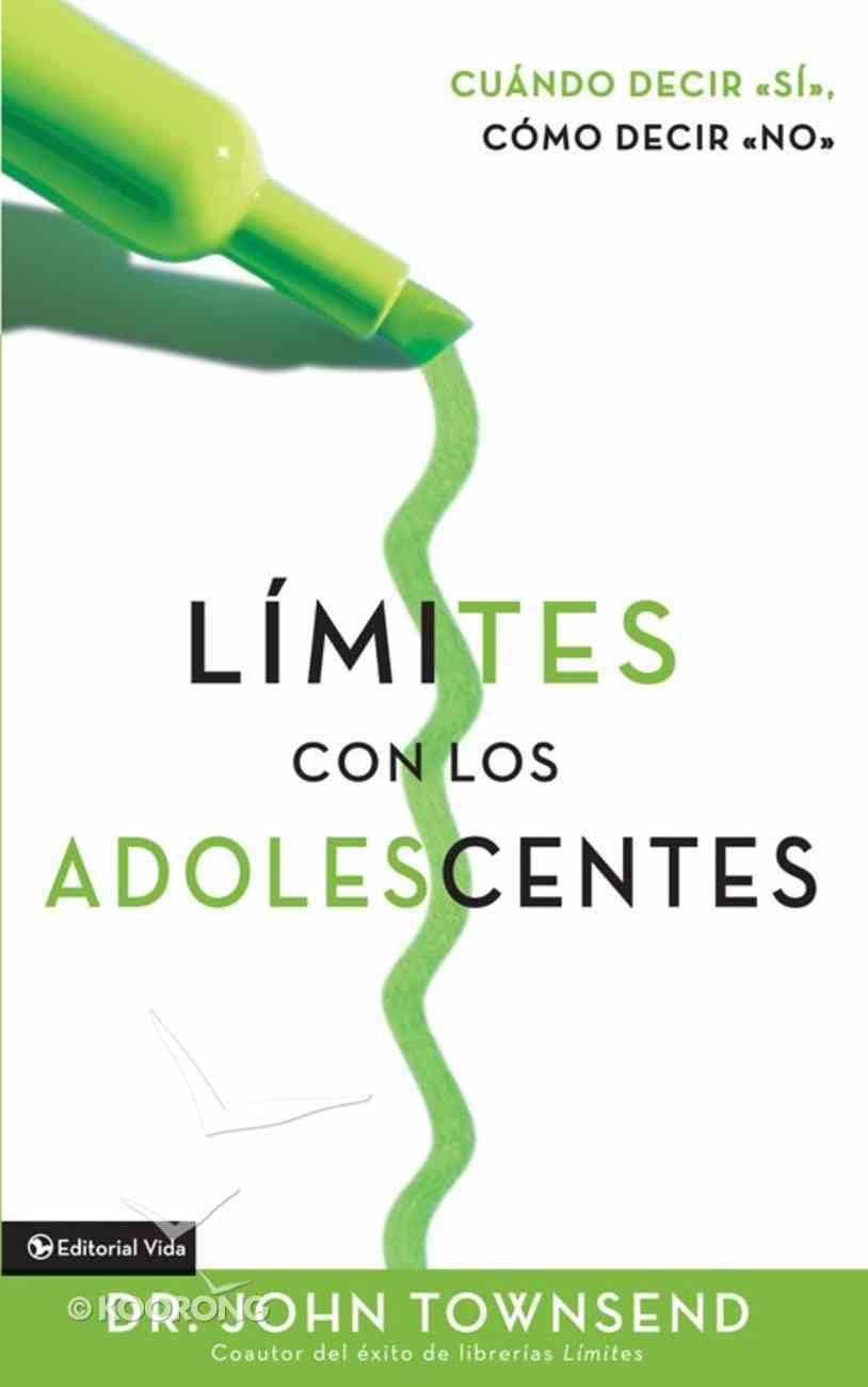 Limites Con Los Adolescentes (Spanish) (Spa) (Boundaries With Teens) eBook