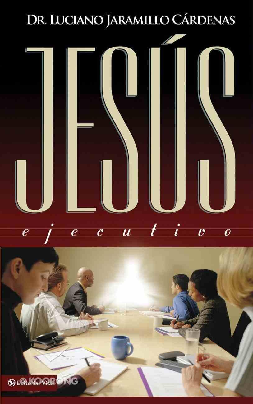 Jesus Ejecutivo (Spanish) (Spa) (Jesus As Businessman, The) eBook
