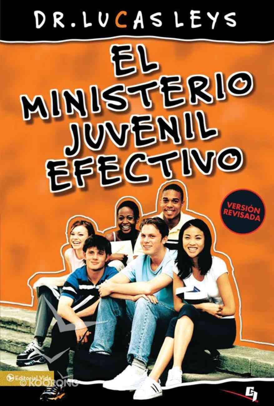 El Ministerio Juvenil Efectivo (Spa) (Effective Youth Ministry) eBook