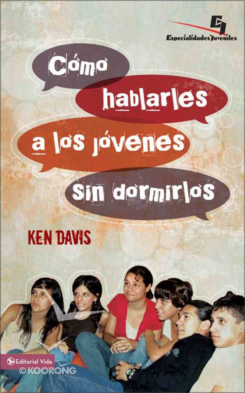 Como Hablarle a Los Jovenes Sin Dormirlos (Spa) (How To Speak To Youthand Keep Them Awake At The Same Time) eBook