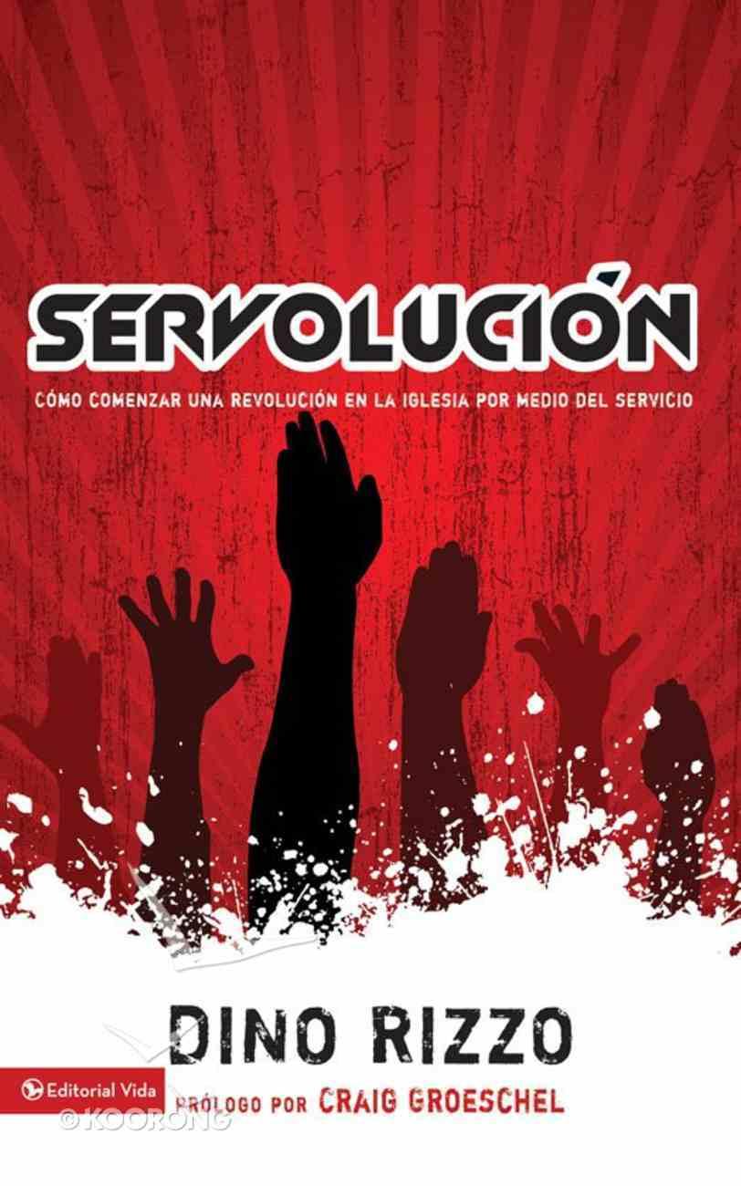 Servolution (Spanish) (Spa) (Spanish Version) (Leadership Network Innovation Series) eBook