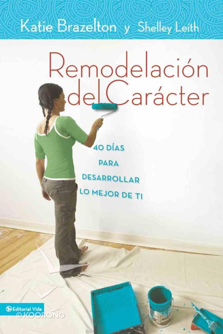 Remodelacion De Caracter (Spanish) (Spa) (Character Makeover) eBook