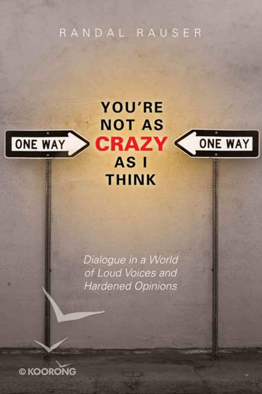 You're Not as Crazy as I Think eBook