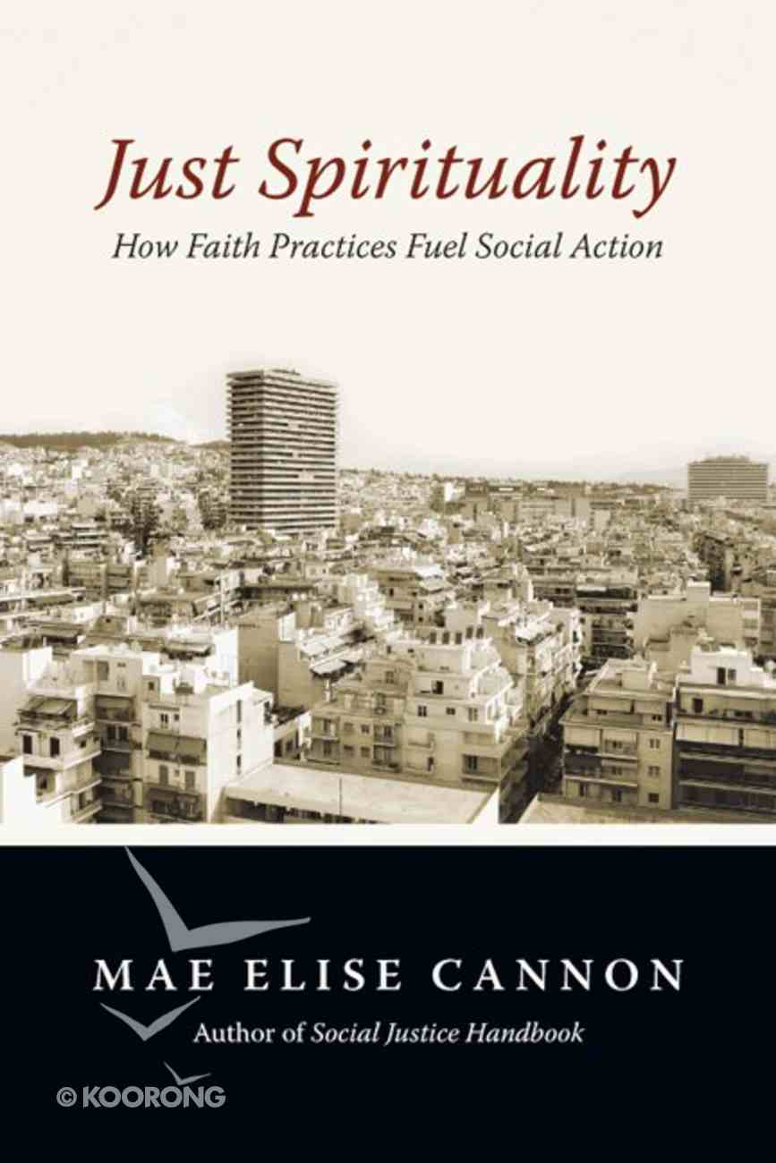 Just Spirituality: How Faith Practices Fuel Social Action eBook