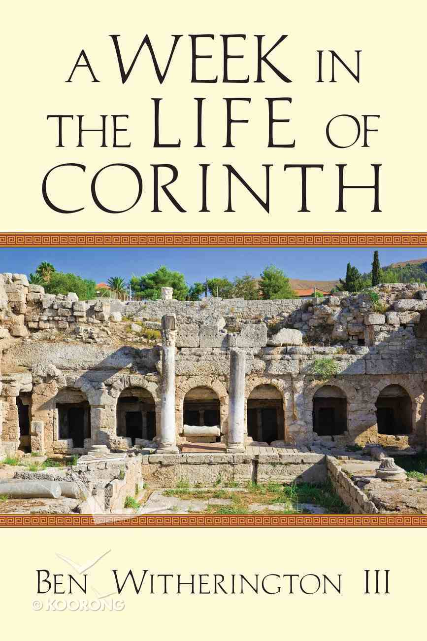 A Week in the Life of Corinth (A Week In The Life Series) eBook